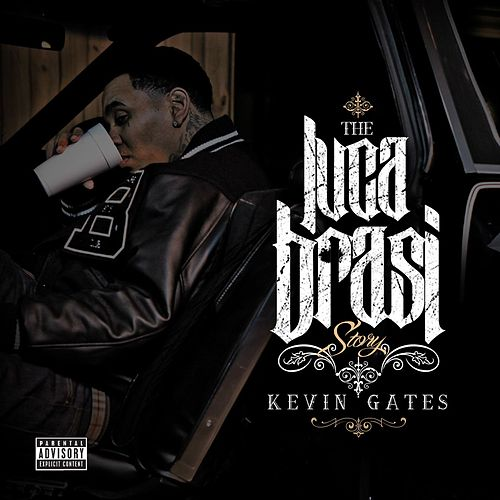 Play & Download Luca Brasi Story by Kevin Gates | Napster
