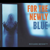 For the Newly Blue by Richard Bennett