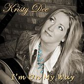 I'm On My Way by Kristy Dee