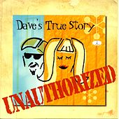 Play & Download Unauthorized by Dave's True Story | Napster
