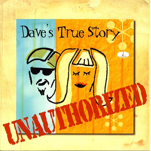 Unauthorized by Dave's True Story