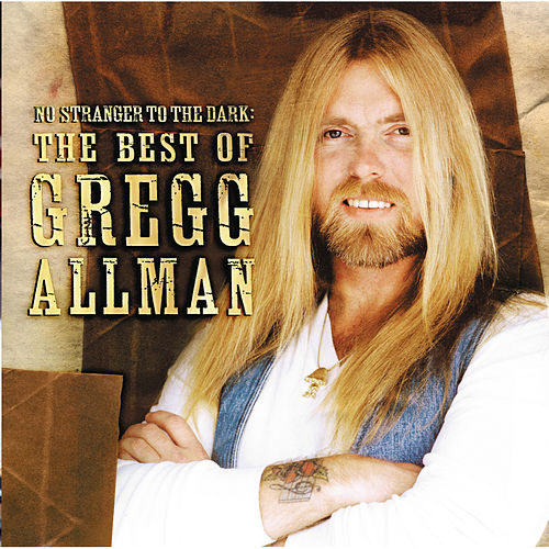 No Stranger To The Dark: The Best Of Gregg Allman by Gregg Allman