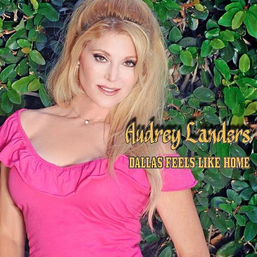 Play & Download Dallas Feels Like Home by Audrey Landers | Napster