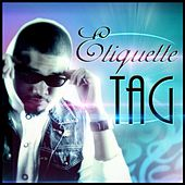 Play & Download Tag (feat. DJ Funk Daddy) by The Etiquette | Napster
