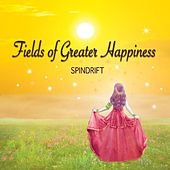 Play & Download Fields of Greater Happiness by Spindrift | Napster