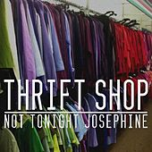 Play & Download Thrift Shop by Not tonight Josephine | Napster
