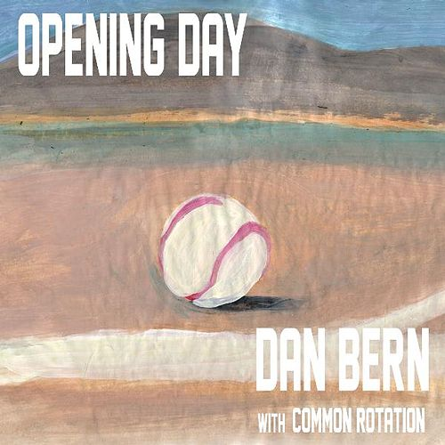 Opening Day by Dan Bern