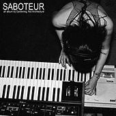 Saboteur by Gardening, Not Architecture