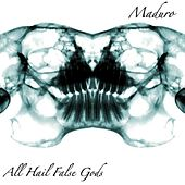 Play & Download All Hail False Gods by Maduro | Napster