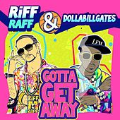 Gotta Get Away by Riff Raff