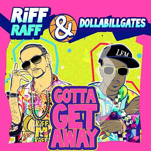 Play & Download Gotta Get Away by Riff Raff | Napster