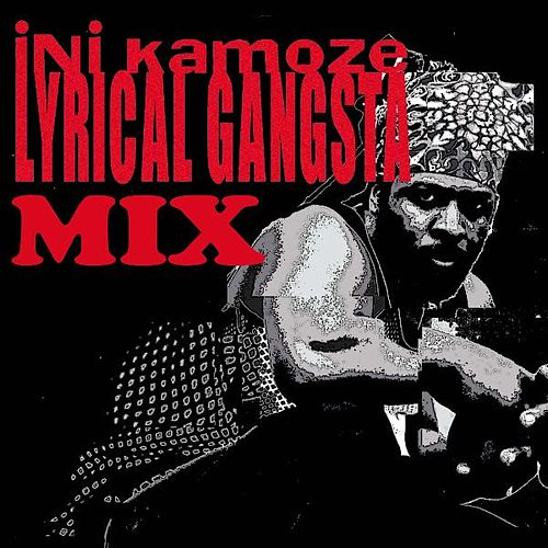 Play & Download Lyrical Gangsta Mix by Ini Kamoze | Napster