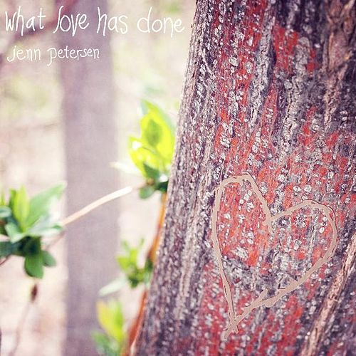 Play & Download What Love Has Done by Jenn Petersen | Napster