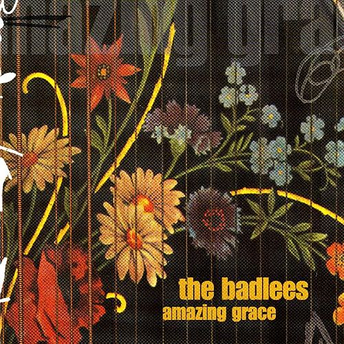 Play & Download Amazing Grace by The Badlees | Napster