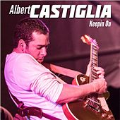 Keepin' On by Albert Castiglia