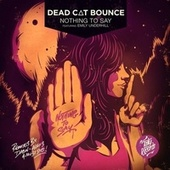 Play & Download Nothing to Say EP by Dead Cat Bounce | Napster