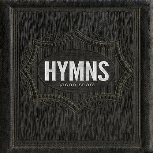 Play & Download Hymns - EP by Jason Sears | Napster