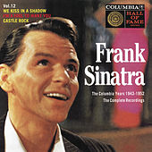 Play & Download The Columbia Years (1943-1952): The Complete Recordings: Volume 12 by Frank Sinatra | Napster
