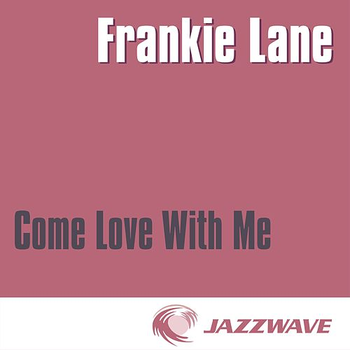 Come Love With Me by Jo Stafford