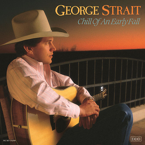 Play & Download The Chill Of An Early Fall by George Strait | Napster