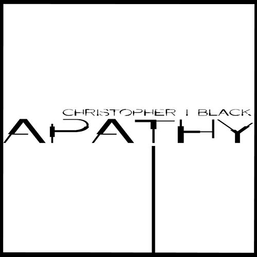 Apathy by Christopher I Black