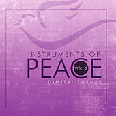 Play & Download Instruments of Peace, Vol. 2 by Dimitri Turner | Napster