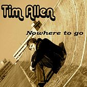 Nowhere to Go by Tim Allen
