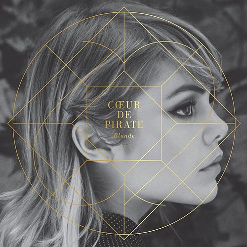 Play & Download Blonde by Coeur de Pirate | Napster