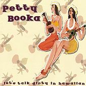Let's Talk Dirty In Hawaiian by Petty Booka