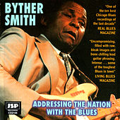 Play & Download Addressing The Nation With The Blues by Byther Smith | Napster