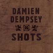 Play & Download Shots by Damien Dempsey | Napster