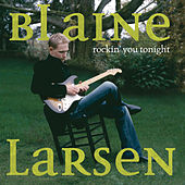 Play & Download Rockin' You Tonight by Blaine Larsen | Napster