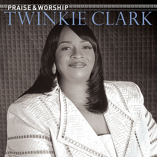 Play & Download Praise & Worship by Twinkie Clark | Napster