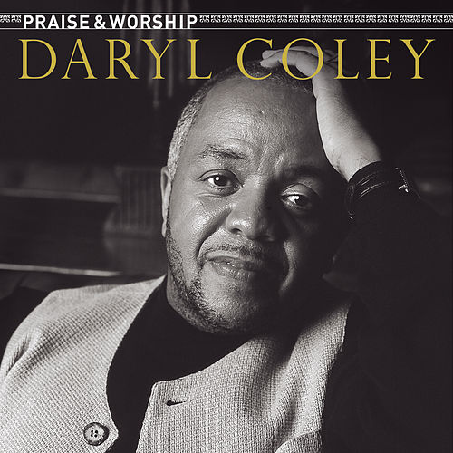 Play & Download Praise & Worship by Daryl Coley | Napster