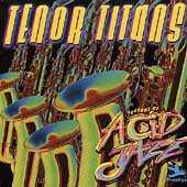 Play & Download Legends Of Acid Jazz: Tenor Titans by Various Artists | Napster