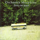 Play & Download Live On Tour by Orchestra Morphine | Napster