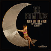 Play & Download Turn Off The Moon by The Primitives | Napster