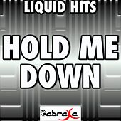 Hold Me Down - A Tribute to JLS by Liquid Hits