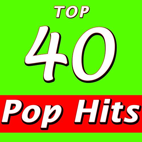 Top 40 Pop Hits by Top 40