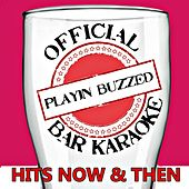 Play & Download Official Bar Music: Hits Now & Then by Playin' Buzzed | Napster