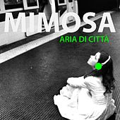 Play & Download Aria di città by Mimosa | Napster
