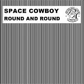 Round and Round by Space Cowboy