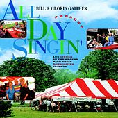 Play & Download All Day Singin' & Dinner On The Ground by Bill & Gloria Gaither | Napster