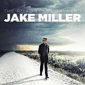 Play & Download The Road Less Traveled by Jake Miller | Napster