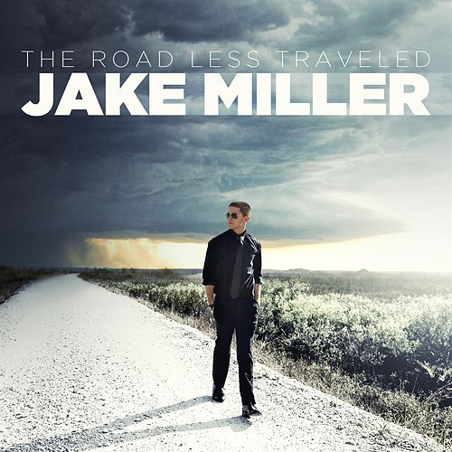 The Road Less Traveled by Jake Miller