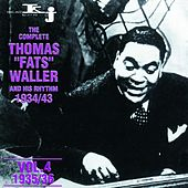 The Complete Thomas Fats Waller and His Rhythm 1934 - 1943, Vol.4 by Fats Waller