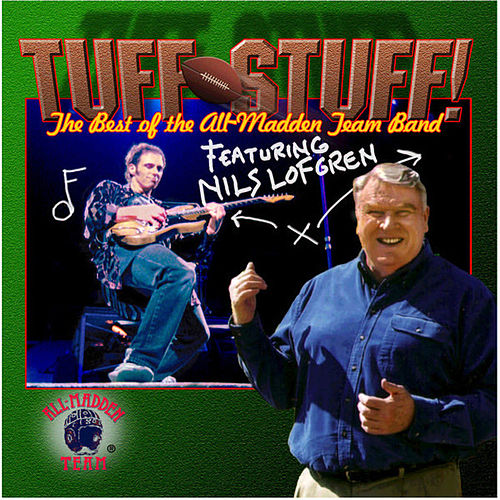 Tuff Stuff: The Best Of The All-Madden Team... by Nils Lofgren