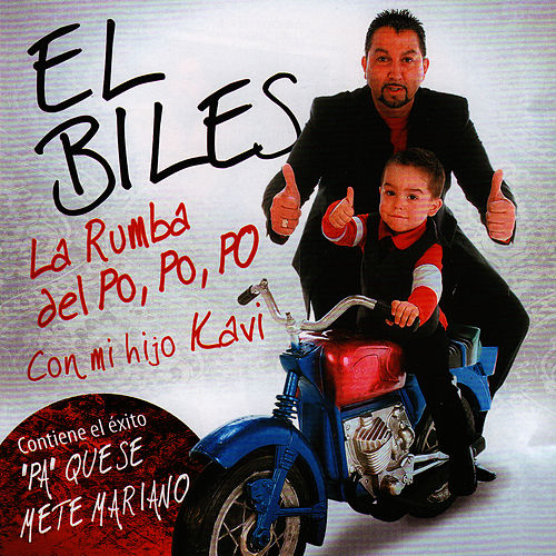 Play & Download La Rumba del Po, Po, Po (Con Mi Hijo Kavi) by El Biles | Napster