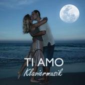Play & Download Ti Amo Klaviermusik: Italienische Romantik Musik by Klaviermusik Entspannen | Napster