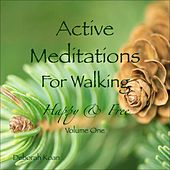 Play & Download Active Meditations for Walking: Happy & Free, Vol. One by Deborah Koan | Napster